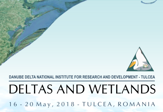 26th International Symposium Deltas and Wetlands 2018 Tulcea, Romania, 16-20 May 2018.